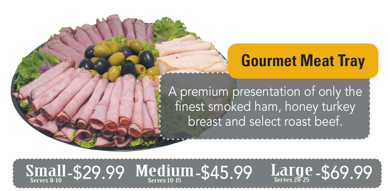 A premium presentation of only the finest smoked ham, honey turkey breast and select roast beef.
